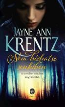 NEM BÍZHATSZ SENKIBEN - Ekönyv - KRENTZ, JAYNE ANN