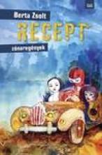 RECEPT - ZÓNAREGÉNYEK - Ekönyv - BERTA ZSOLT