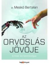 AZ ORVOSLÁS JÖVŐJE - Ekönyv - DR. MESKÓ BERTALAN