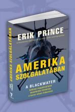 AMERIKA SZOLGÁLATÁBAN - Ekönyv - PRINCE, ERIK