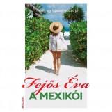 A MEXIKÓI - Ekönyv - FEJŐS ÉVA