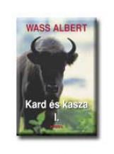 KARD ÉS KASZA I-II. - FŰZÖTT - - Ekönyv - WASS ALBERT