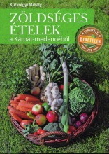 ZÖLDSÉGES ÉTELEK A KÁRPÁT-MEDENCÉBŐL - Ekönyv - KÚTVÖLGYI MIHÁLY