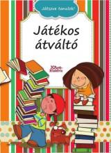 JÁTÉKOS ÁTVÁLTÓ - JÁTSZVA TANULOK! - Ekönyv - XACT ELEKTRA KFT.