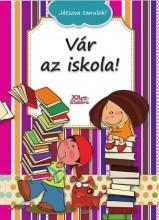 VÁR AZ ISKOLA! - JÁTSZVA TANULOK! - Ekönyv - XACT ELEKTRA KFT.