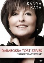 DARABOKRA TÖRT SZÍVEK - TIZENEGY IGAZ TÖRTÉNET - Ekönyv - KÁNYA KATA