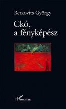 CKÓ, A FÉNYKÉPÉSZ - Ekönyv - BERKOVITS GYÖRGY