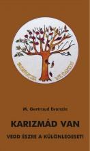 Karizmád van - Ebook - M. Gertraud Evanzin