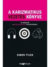 A KARIZMATIKUS VEZETÉS KÖNYVE - Ebook - TYLER, SIMON
