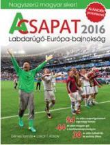 A CSAPAT 2016 - LABDARÚGÓ-EURÓPA-BAJNOKSÁG - Ekönyv - LAKAT T. KÁROLY ÉS DÉNES TAMÁS