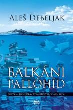 """BALKÁNI PALLÓHÍD - ESSZÉK A """"JUGOSZLÁV ATLANTISZ"""" IRODALMÁRÓL - Ekönyv - DEBELJAK, ALES"""