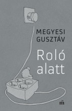 ROLÓ ALATT - Ekönyv - MEGYESI GUSZTÁV