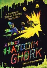 A HÍRES HATODIK GHORK - SZÖRNYEN TITKOS RÉSZLEG 2. - Ekönyv - WESTON, PAUL ROBERT