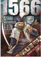 1566 - DZSIHÁD MAGYARORSZÁG ELLEN - ZRÍNYI KORA ÉS A TÖRÖK HÓDOLTSÁG - Ekönyv - DR. KULCSÁR ÁRPÁD