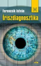 ÍRISZDIAGNOSZTIKA - Ekönyv - FERENCSIK ISTVÁN