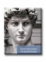 ÉRETT RENESZÁNSZ ÉS MANIERIZMUS - A MŰVÉSZET TÖRTÉNETE 9. - - Ekönyv - CORVINA KIADÓ