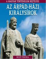 AZ ÁRPÁD-HÁZI KIRÁLYSÍROK - A MAGYAR TÖRTÉNELEM REJTÉLYEI - Ekönyv - BICZÓ PIROSKA