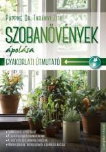 SZOBANÖVÉNYEK ÁPOLÁSA - GYAKORLATI ÚTMUTATÓ - Ekönyv - PAPPNÉ DR. TARÁNYI ZITA