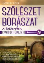 SZŐLÉSZET, BORÁSZAT A KISKERTBEN - GYAKORLATI ÚTMUTATÓ - Ekönyv - PAPPNÉ DR. TARÁNYI ZITA
