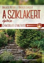 A SZIKLAKERT ÉPÍTÉSE - GYAKORLATI ÚTMUTATÓ - Ekönyv - BALÁZS PÉTER-BALÁZS LÁSZLÓ