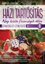 HÁZI TARTÓSÍTÁS - NAP ÉRLELTE FINOMSÁGOK TÉLIRE - GYAKORLATI ÚTMUTATÓ - Ekönyv - BORUZS JÁNOSNÉ