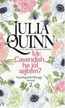 MR. CAVENDISH, HA JÓL SEJTEM? - WYNDHAM KÉT HERCEGE SOROZAT 2. - Ebook - QUINN, JULIA