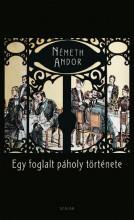 EGY FOGLALT PÁHOLY TÖRTÉNETE - Ebook - NÉMETH ANDOR