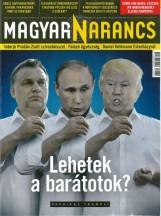 MAGYAR NARANCS FOLYÓIRAT - XXVIII. ÉVF. 30. SZÁM. 2016. JÚLIUS 28. - Ekönyv - MAGYARNARANCS.HU LAPKIADÓ KFT