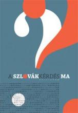 A SZLOVÁKKÉRDÉS MA - Ekönyv - PESTI KALLIGRAM KFT.
