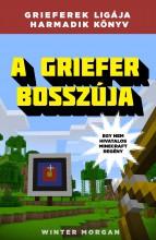 A GRIEFER BOSSZÚJA - GRIFFEREK LIGÁJA HARMADIK KÖNYV - Ekönyv - MORGAN, WINTER