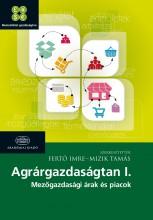 AGRÁRGAZDASÁGTAN I. - MEZŐGAZDASÁGI ÁRAK ÉS PIACOK - Ekönyv - AKADÉMIAI KIADÓ ZRT.