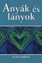 ANYÁK ÉS LÁNYOK - H.E. AJÁNDÉKKÖNYV - Ekönyv - ALEXANDRA KIADÓ
