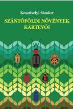 SZÁNTÓFÖLDI NÖVÉNYEK KÁRTEVŐI - Ekönyv - DR. KESZTHELYI SÁNDOR