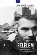 Félelem - Felhatalmazás gyilkosságra     - Ebook - Dirk Kurbjuweit