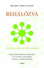 Behálózva - A hálózatok új tudománya - Ekönyv - Barabási-Albert László
