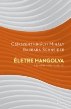 Életre hangolva - A felnőtté válás útvesztői - Ekönyv - Csíkszentmihályi Mihály–Barbara Schneider
