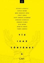 Tíz igaz történet 2 - Ebook - Nagy Boglárka (szerk.)