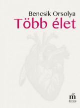 Több élet - Ekönyv - Bencsik Orsolya
