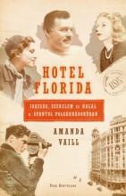 Hotel Florida - Igazság, szerelem és halál a spanyol polgárháborúban - Ekönyv - Amanda Vaill