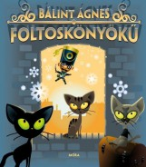 FOLTOSKÖNYÖKŰ - ÚJ BORÍTÓ! - Ebook - BÁLINT ÁGNES