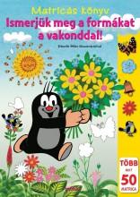 ISMERJÜK MEG A FORMÁKAT A VAKONDDAL! - MATRICÁS KÖNYV - Ekönyv - MÓRA KÖNYVKIADÓ