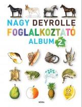 NAGY DEYROLLE FOGLALKOZTATÓ ALBUM 2. - Ekönyv - MÓRA KÖNYVKIADÓ