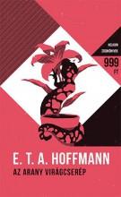 AZ ARANY VIRÁGCSERÉP - Ekönyv - E.T.A. HOFFMANN
