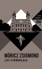 LÉGY JÓ MINDHALÁLIG - Ekönyv - MÓRICZ ZSIGMOND