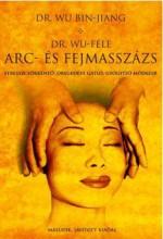 DR. WU-FÉLE ARC- ÉS FEJMASSZÁZS - Ekönyv - DR. WU BIN-JIANG