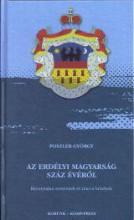 AZ ERDÉLYI MAGYARSÁG SZÁZ ÉVÉRŐL - Ekönyv - POSZLER GYÖRGY