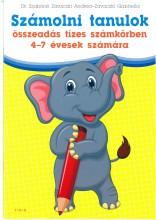 SZÁMOLNI TANULOK - ÖSSZEADÁS TÍZES SZÁMKÖRBEN 4-7 ÉVESEK SZÁMÁRA - Ekönyv - DR. SZABÓNÉ ZAVACZKI ANDREA-ZAVACZKI GAB