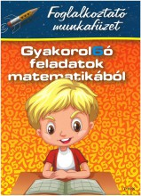 GYAKOROL6Ó FELADATOK MATEMATIKÁBÓL 2. OSZT. - FOGLALKOZTATÓ MUNKAFÜZET - Ekönyv - DIÓSZEGINÉ NANSZÁK TÍMEA- ZSÁKAY EDIT