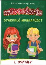 SZÖVEGÉRTÉS - GYAKORLÓ MUNKAFÜZET 1. OSZTÁLY - Ekönyv - BAKNÉ MOLDOVÁNYI ANIKÓ