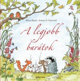 A LEGJOBB BARÁTOK - - Ebook - BAISCH, MILENA-SCHMACHTL, ANDREAS H.